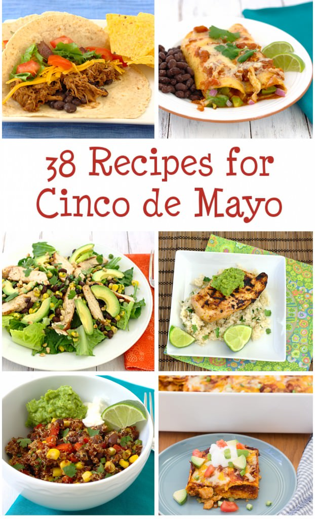 38 Delicious Recipes for Cinco de Mayo | Kristine's Kitchen