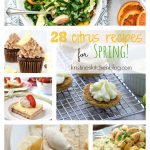 The BEST Citrus Recipes for Spring!  With lemons, oranges, grapefruit, limes, and tangerines!