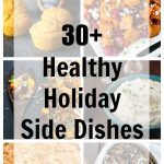 30+ Healthy Holiday Side Dishes
