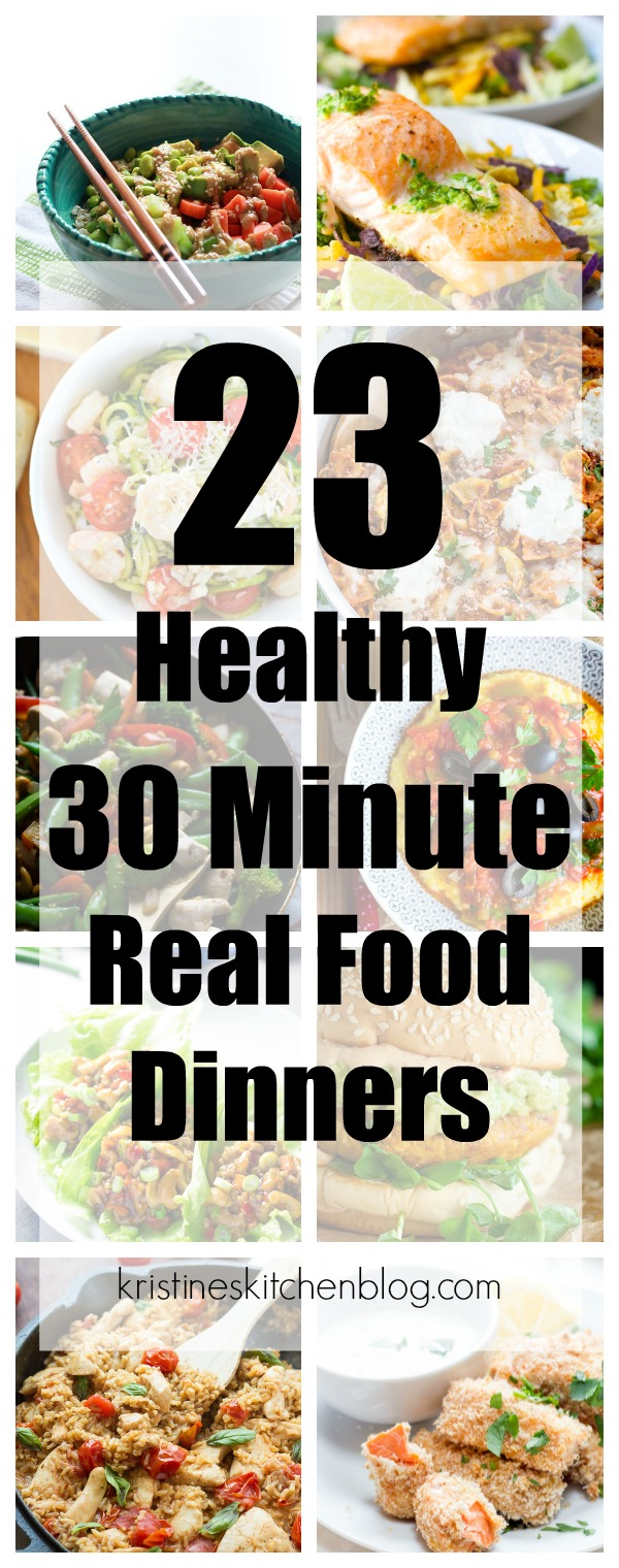 23 healthy 30 minute real food dinners kristines kitchen these 23 healthy 30 minute real food dinners make it easy to get a nutritious meal forumfinder Gallery