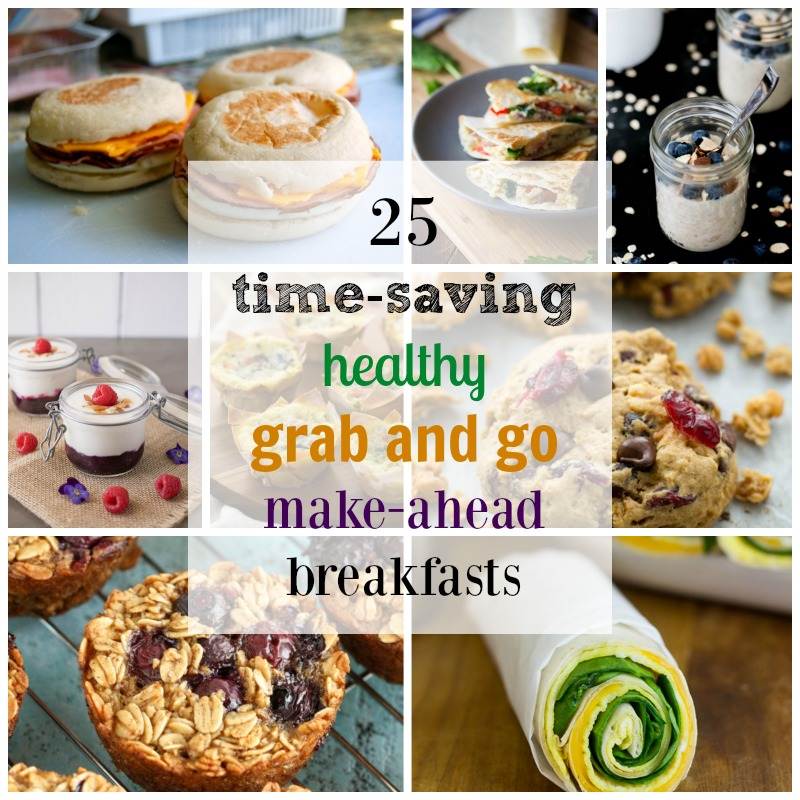 25 Healthy, Grab and Go, Make-Ahead Breakfast Recipes!